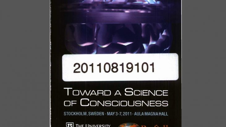 Toward a Science of Consciousness: Brain, Mind and Reality, Conference Proceedings, 2/8/2011