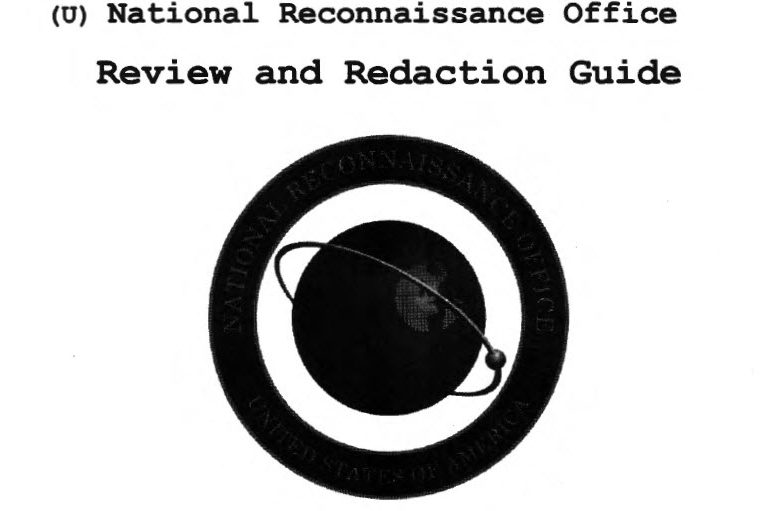 National Reconnaissance Office (NRO) Review and Redaction Guide for Automatic Declassification of 25-Year Old Information, 2015 Edition