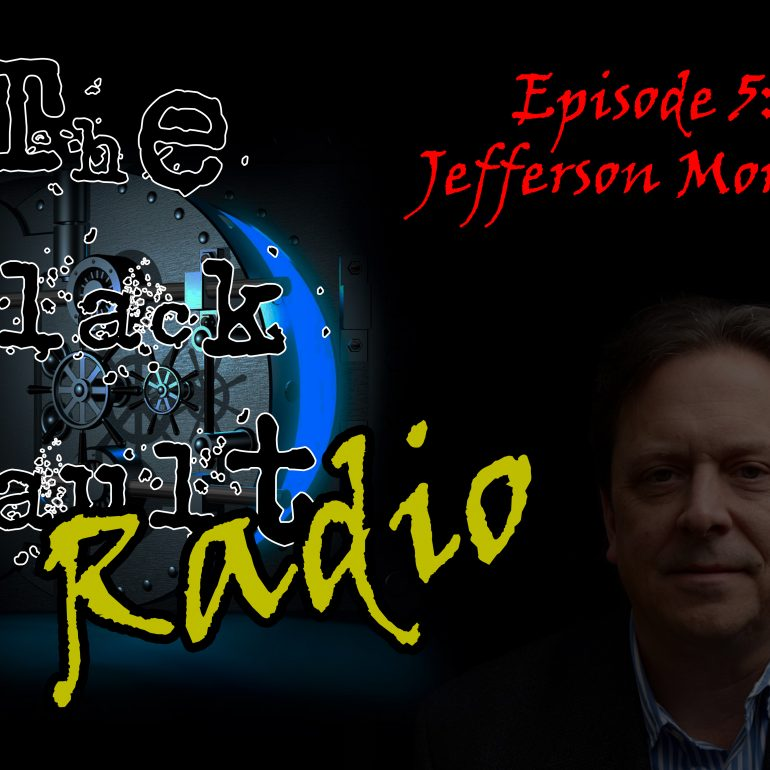 Ep. #5 – Special Guest: Jefferson Morley