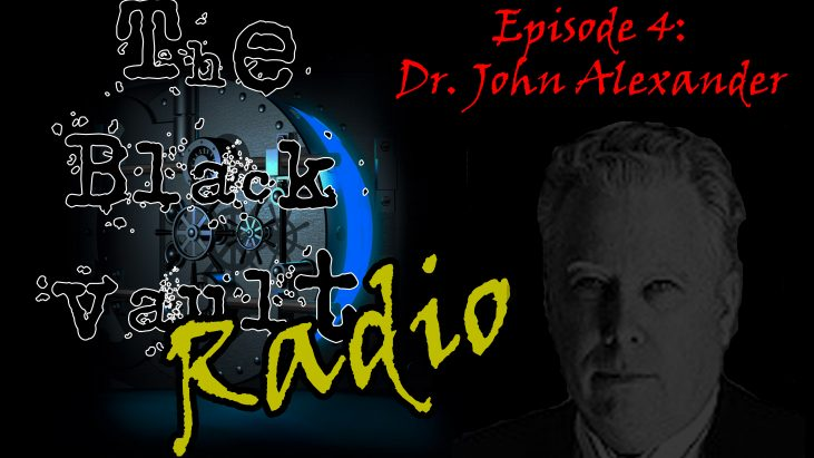 The Black Vault Radio with John Greenewald, Jr. – Episode 4 – Special Guest: Dr. John B. Alexander