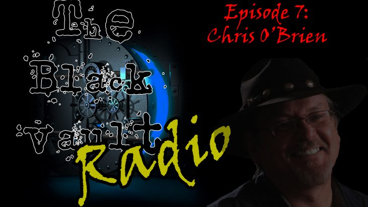 The Black Vault Radio with John Greenewald, Jr. – Episode 7 – Special Guest: Chris O'Brien