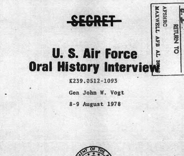 Oral History Interview Transcript, General John W. Vogt, Jr., Conducted 8-9 August 1978