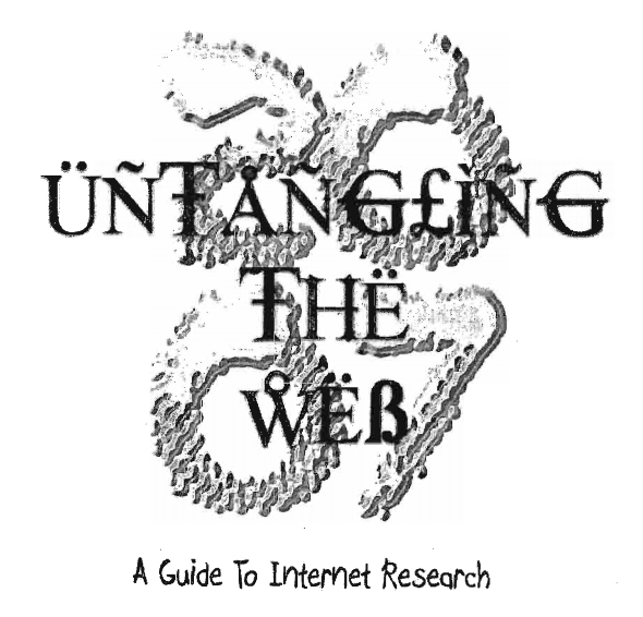 Untangling the Web – A Guide to Internet Research