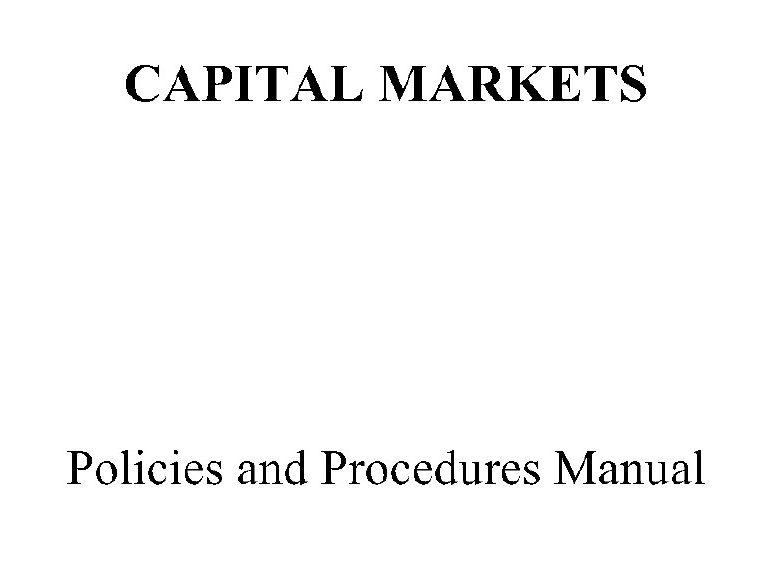 FDIC's DRR Capital Markets Policies and Procedures Manual, November 18, 2011