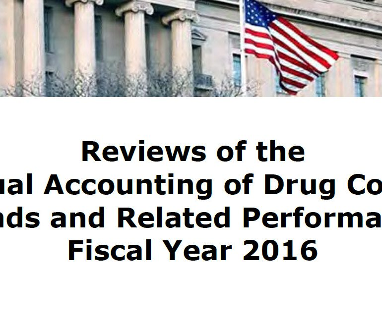 Reviews of the Annual Accounting of Drug Control Funds and Related Performance Fiscal Year 2016, January 2017