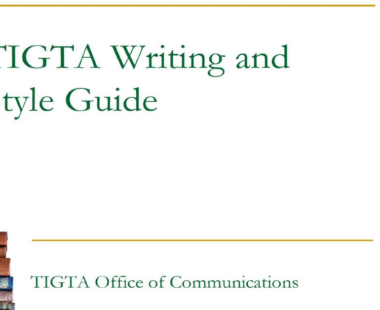 US Treasury Inspector General for Tax Administration (TIGTA) Writing and Style Guide, March 1, 2016 – version 1.5