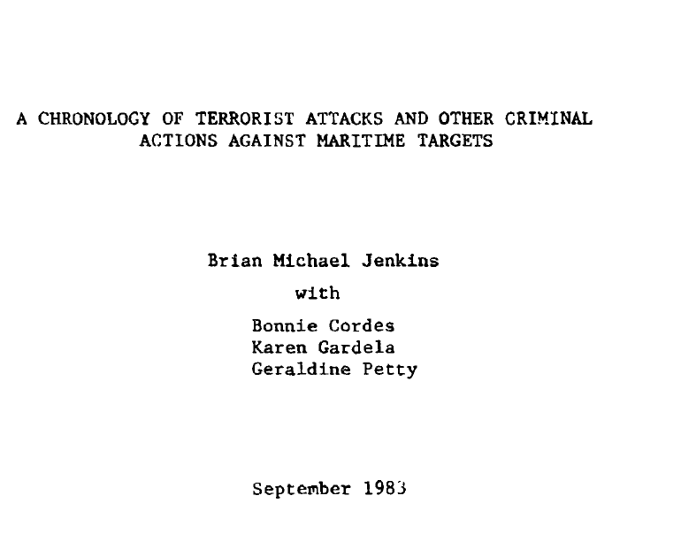 A Chronology of Terrorist Attacks and Other Criminal Actions Against Maritime Targets, September 1983 RAND Study