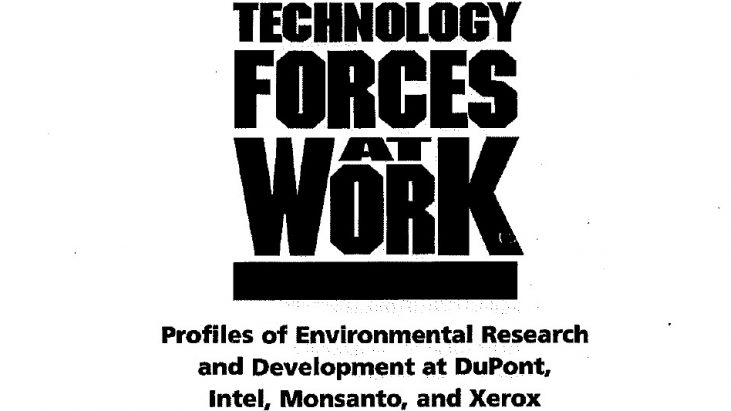 Technology Forces at Work. Profiles of Environmental Research and Development at DuPont, Intel, Monsanto, and Xerox, 1998