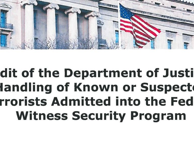 Audit of the Department of Justice's Handling of Known or Suspected Terrorists Admitted into the Federal Witness Security Program Audit, September 2017