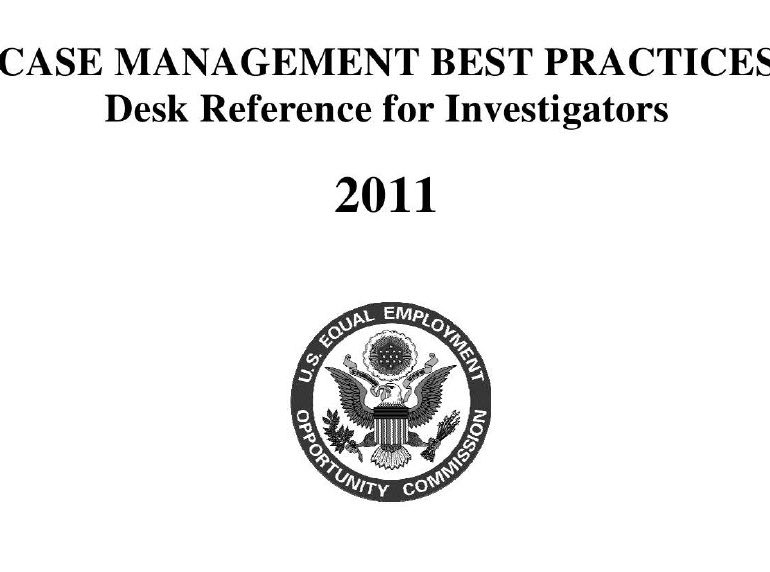 U.S. Equal Employment Opportunity Commission (EEOC), CASE MANAGEMENT BEST PRACTICES, Desk Reference for Investigators, 2011