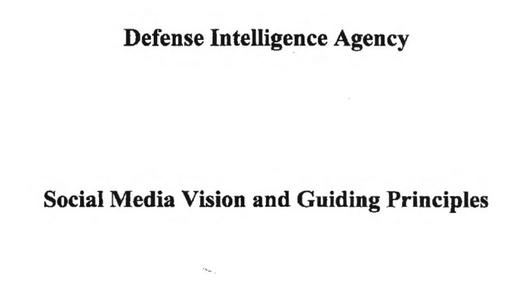 Defense Intelligence Agency, Social Media Vision and Guiding Principles, August 2017 – February 2018
