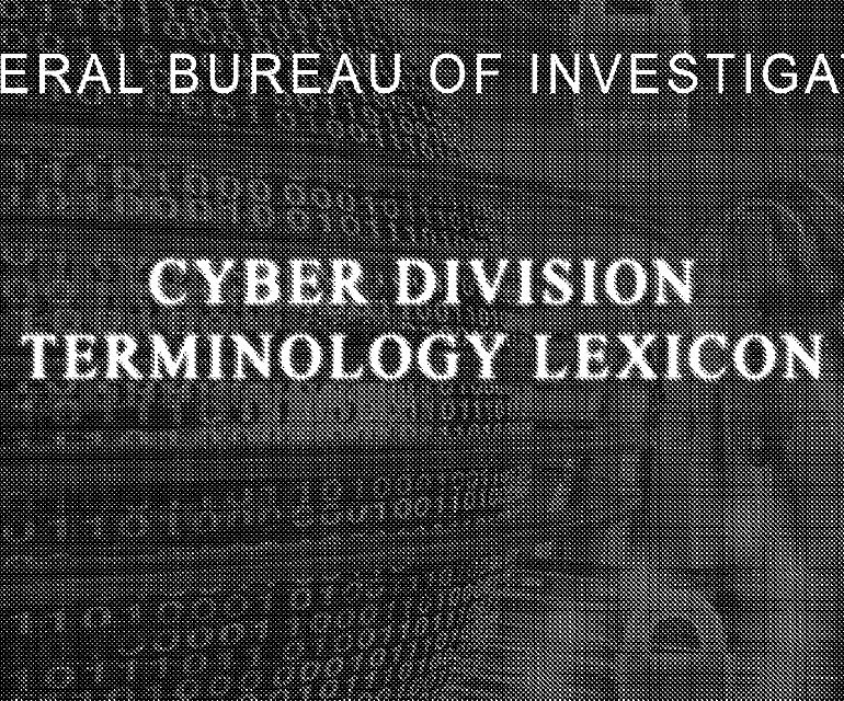 Federal Bureau of Investigation (FBI) Cyber Division Terminology Lexicon