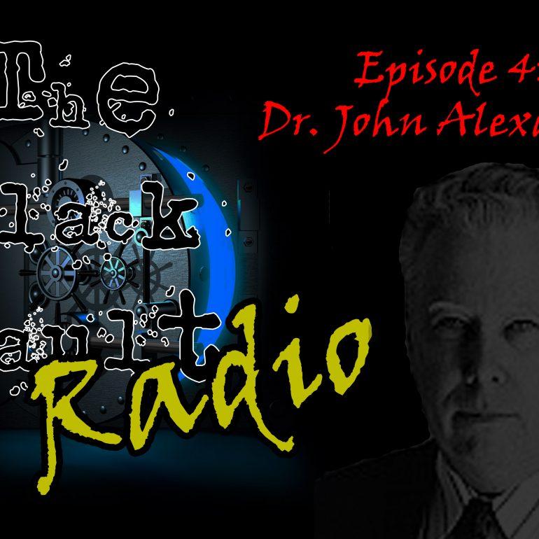 Ep. #4 – Special Guest: Dr. John B. Alexander