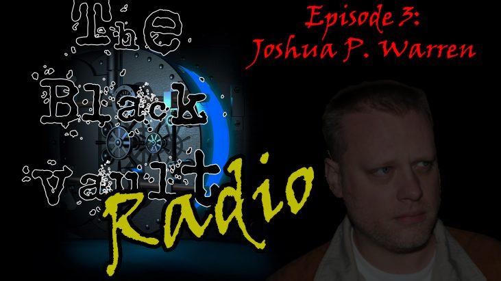 Ep. #3 – Special Guest: Joshua P. Warren