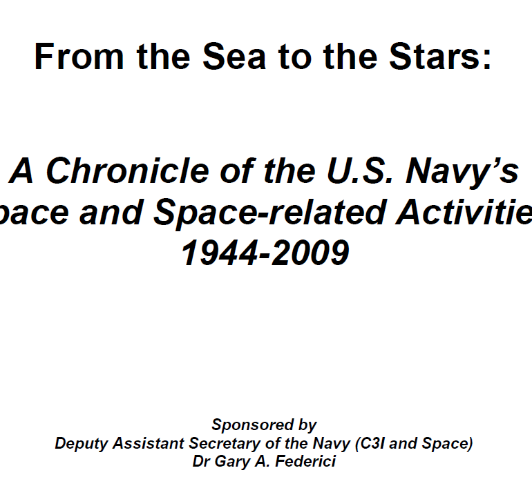 From the Sea to the Stars: A Chronicle of the U.S. Navy's Space and Space-related Activities, 1944-2009 (2010 Edition)