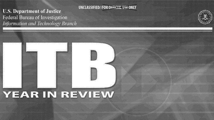 FBI – Information and Technology Branch (ITB) Year in Review Reports